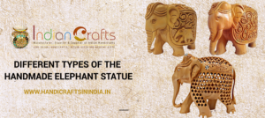 Different Types of Handmade Elephant Statue-Indian Crafts