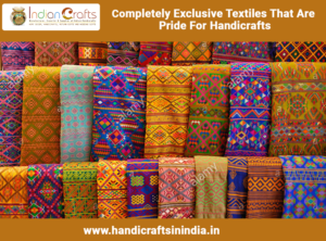Completely Exclusive Textiles That Are Pride For Handicrafts