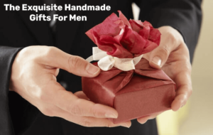 The Exquisite Handmade Gifts For Men